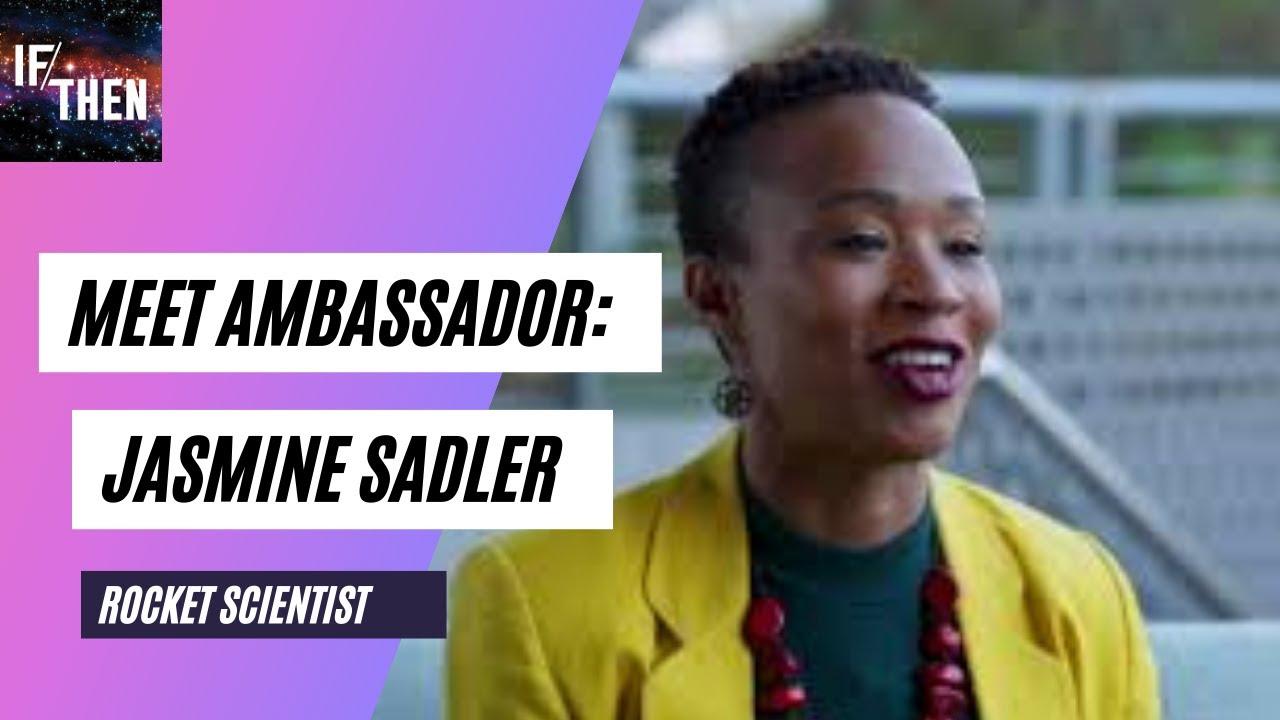 Meet AAAS IF/THEN AMBASSADOR Jasmine Sadler
